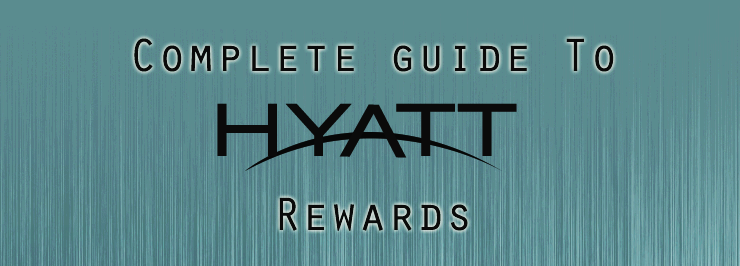Complete Guide To Hyatt Rewards Introduction